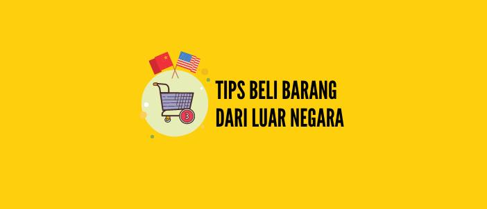 tips beli barang dari luar negara