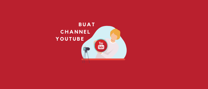 Cara Buat Channel YouTube
